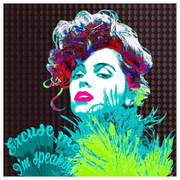 Excuse Me Im Speaking Limited Edition Wall Art Make It Pop Art
