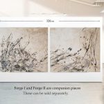 Forge I and II  currently unavailable as artwork is art of exhibition